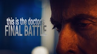 this is the doctor's final battle   Doctor Who   Regeneration   'The Doctor Falls'