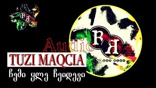 TUZI MAQCIA (rap rise) - ჩემი ყლე ჩეიდევი (audio) (ტუზი მაქცია - chemi yle cheidevi)