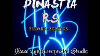 Para Alguien Especial Remix - Dinastia RS