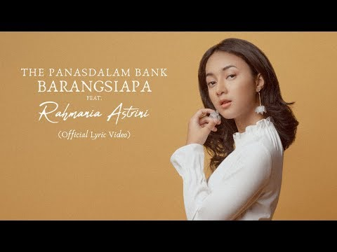 The Panasdalam Bank - Barangsiapa (Feat. Rahmania Astrini) (Official Lyric Video)