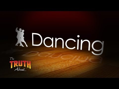 The Truth About... Dancing