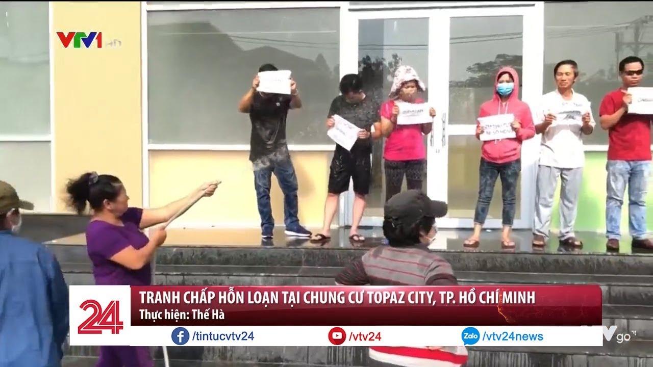 Tranh chấp hỗn loạn tại chung cư Topaz City, TP. HCM   VTV24