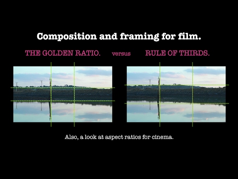 Composition and framing for film. RULE OF THIRDS vs THE GOLDEN RATIO. Cinematic aspect ratios.