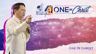 JIL Church 41st Anniversary - One In Christ | Bro. Eddie Villanueva