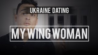 Ukraine Dating - My Wing Woman