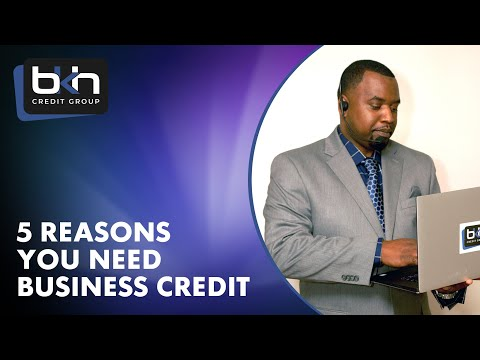 5 Reasons you need Business Credit