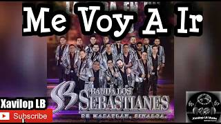 New Similar Songs Like Banda Los Sebastianes - Me Voy A Ir
