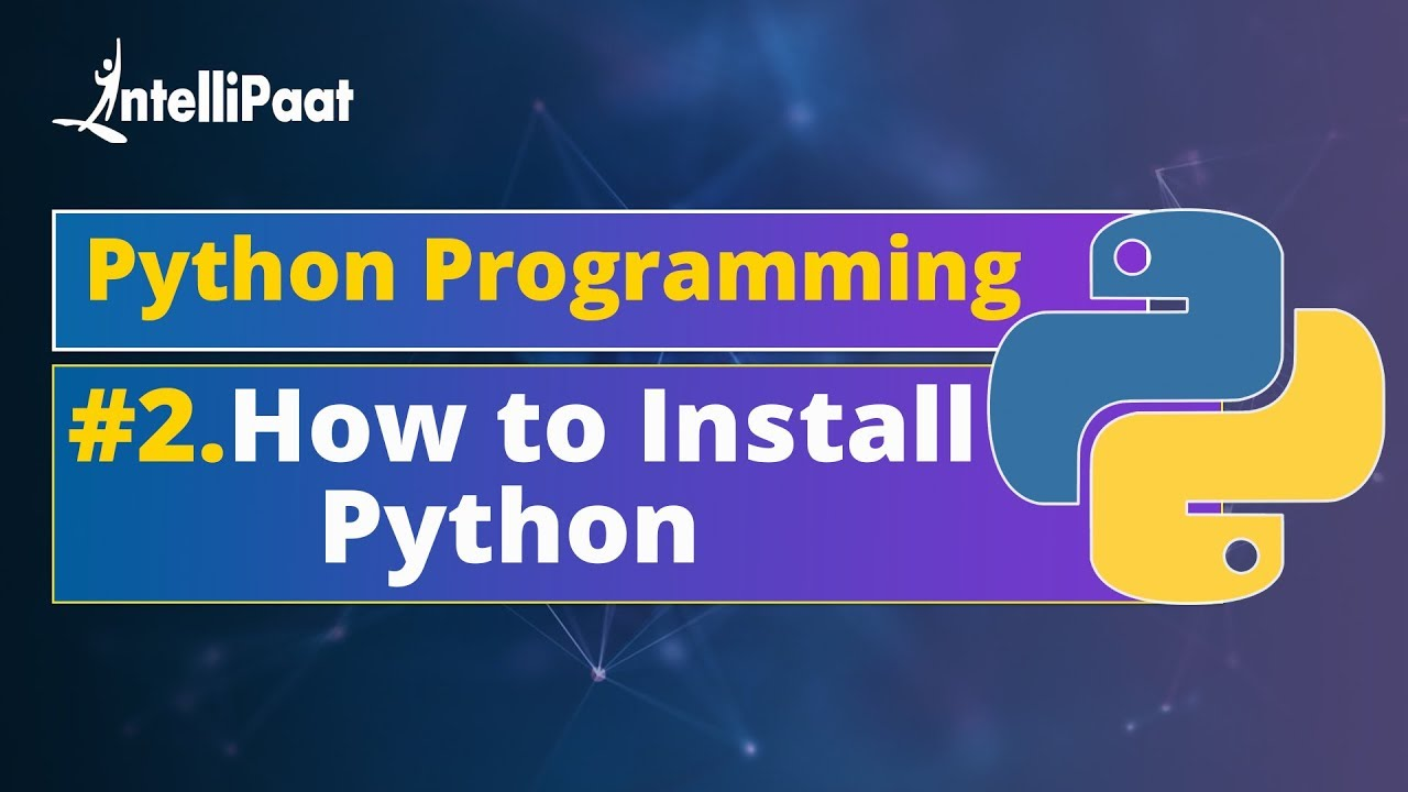 How to Install Python and download Python - Intellipaat