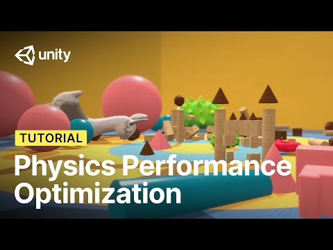 Performance optimization tips: Physics in Unity | Tutorial