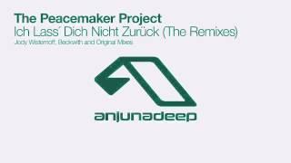The Peacemaker Project - Ich Lass´ Dich Nicht Zurück (Beckwith Remix)