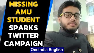 Missing AMU student Ashraf Ali sparks Twitter campaign | Oneindia News