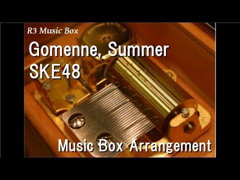 Gomenne, Summer/SKE48 [Music Box]