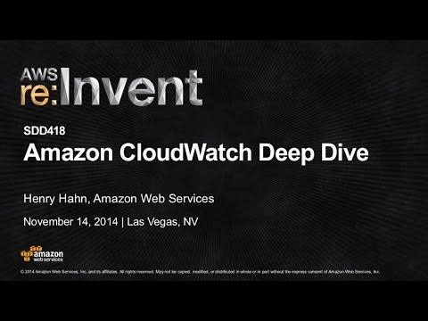 AWS re:Invent 2014 | (SDD418) Amazon CloudWatch Deep Dive