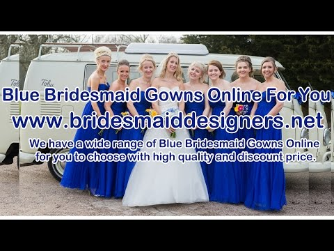 Blue Bridesmaid Gowns Online For You