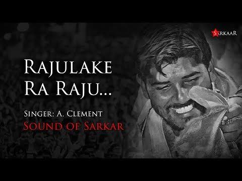 Rajulake Ra Raju - Sound of Sarkar   A Clement