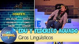 Me Resbala - Giros Lingüísticos: Edu Soto y Federico Aguado