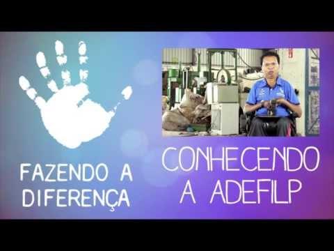 Fazendo a Diferença #01 - Conhecendo a ADEFILP