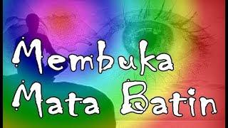 Video MEMBUKA MATA BATIN download MP3, 3GP, MP4, WEBM, AVI, FLV September 2018