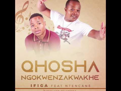 Qhosha Ngokwenzakwakhe Feat Ntencane Ifiga