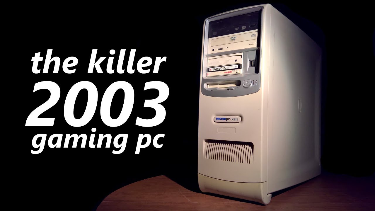 the killer 2003 gaming pc youtube