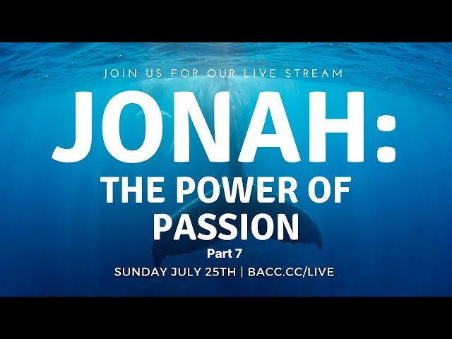 Jonah: The Power Of Passion | Online Church Service