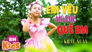 EM Yêu Mùa Hè Quê Em ♫ Bé Khai Xuân ♫ Nhạc Thiếu Nhi Vui Nhộn [MV]