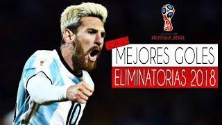 TOP 10 MEJORES GOLES ELIMINATORIAS RUSIA 2018 (Sudamérica)