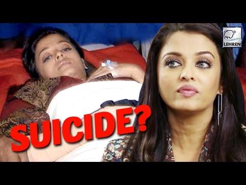 Aishwarya Rai Bachchan's Suicide News? Truth! | LehrenTV