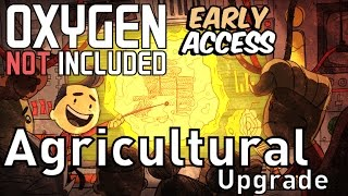 What's New? Agricultural Upgrade - Oxygen not Included