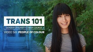 Trans 101 : Trans People Of Colour