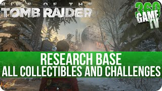 Rise of the Tomb Raider - Research Base - All Collectibles and Scorched Earth Challenge Locations