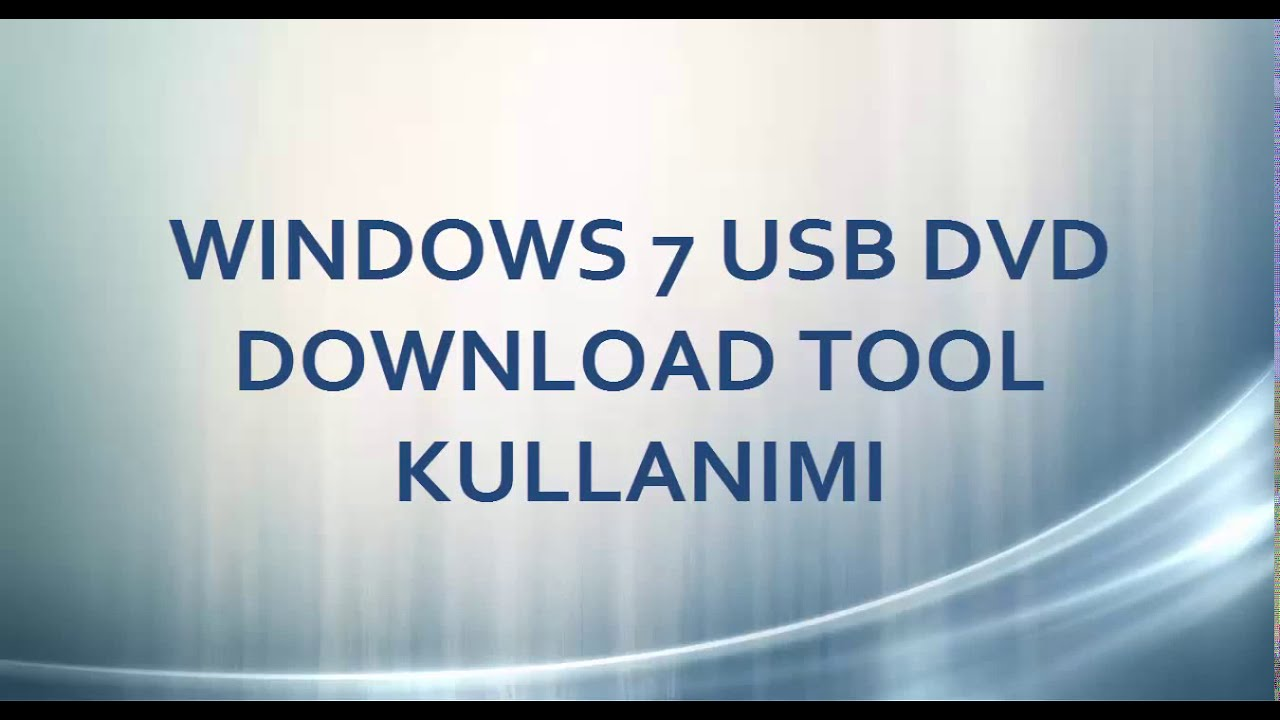 Windows 7 USB DVD Download Tool Kullanımı