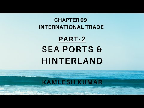 Ch 09 Part 02 Sea Ports & Hinterland