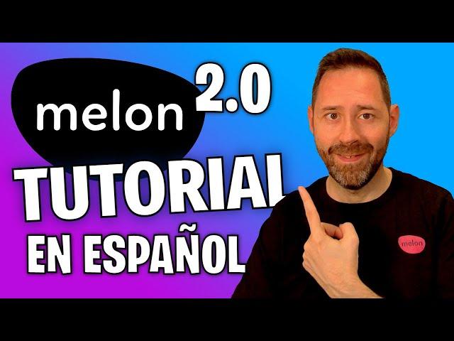 Qué es MelonApp: Tutorial en español (versión 2.0)