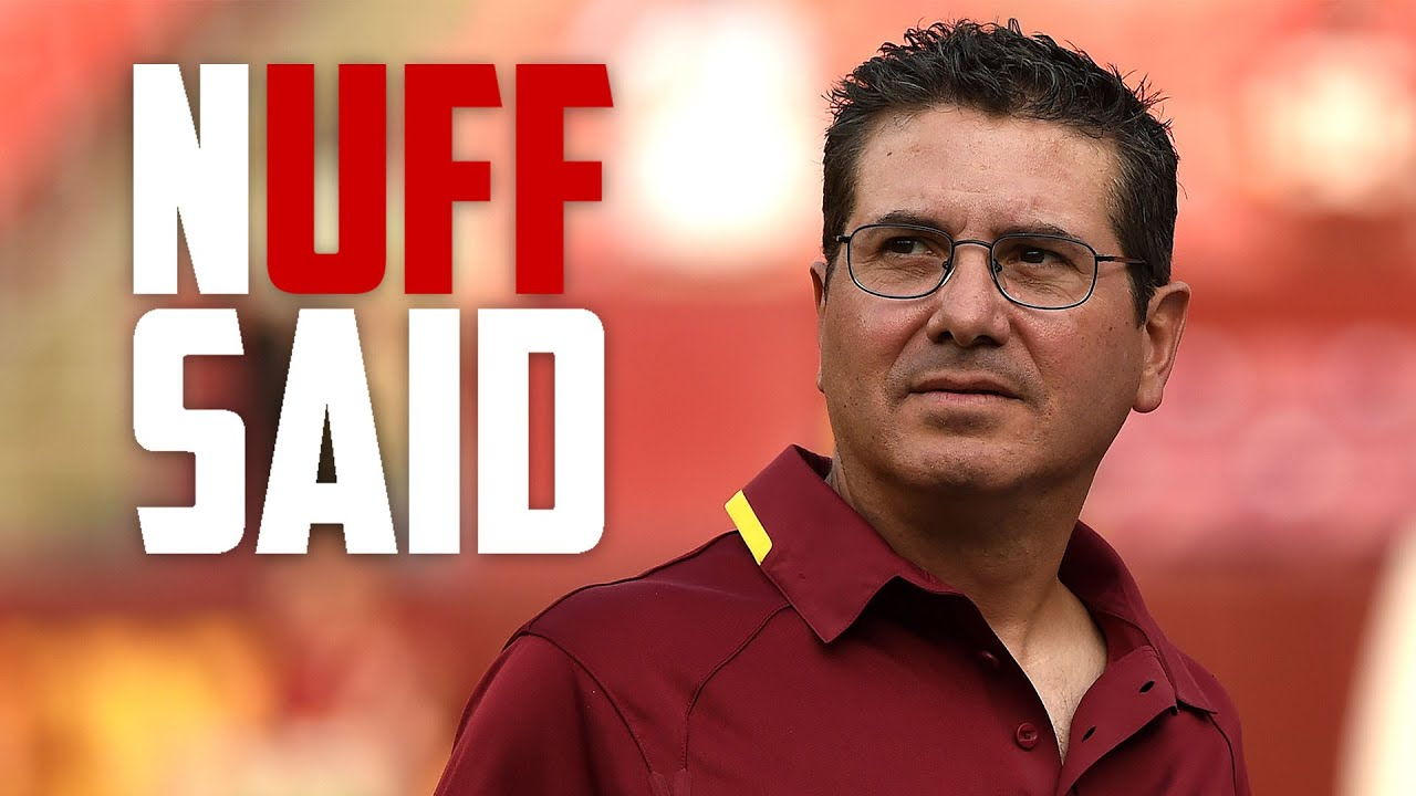 Dan Snyder made the NFL's biggest tire fire, and it won't die until he does (Nuff Said, Ep