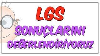 LGS Sonuçlarını Değerlendiriyoruz