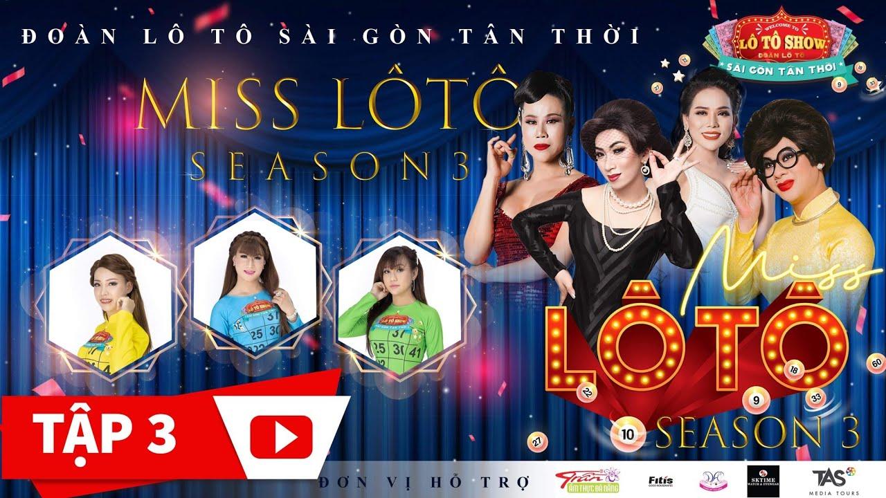 [ Official ] | Tập 3 - Miss Lô Tô Season 3 (2020) | ĐOÀN LÔ TÔ SÀI GÒN TÂN THỜI