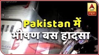 Pakistan: 19 Die,35 Injured In Bus Accident | ABP News
