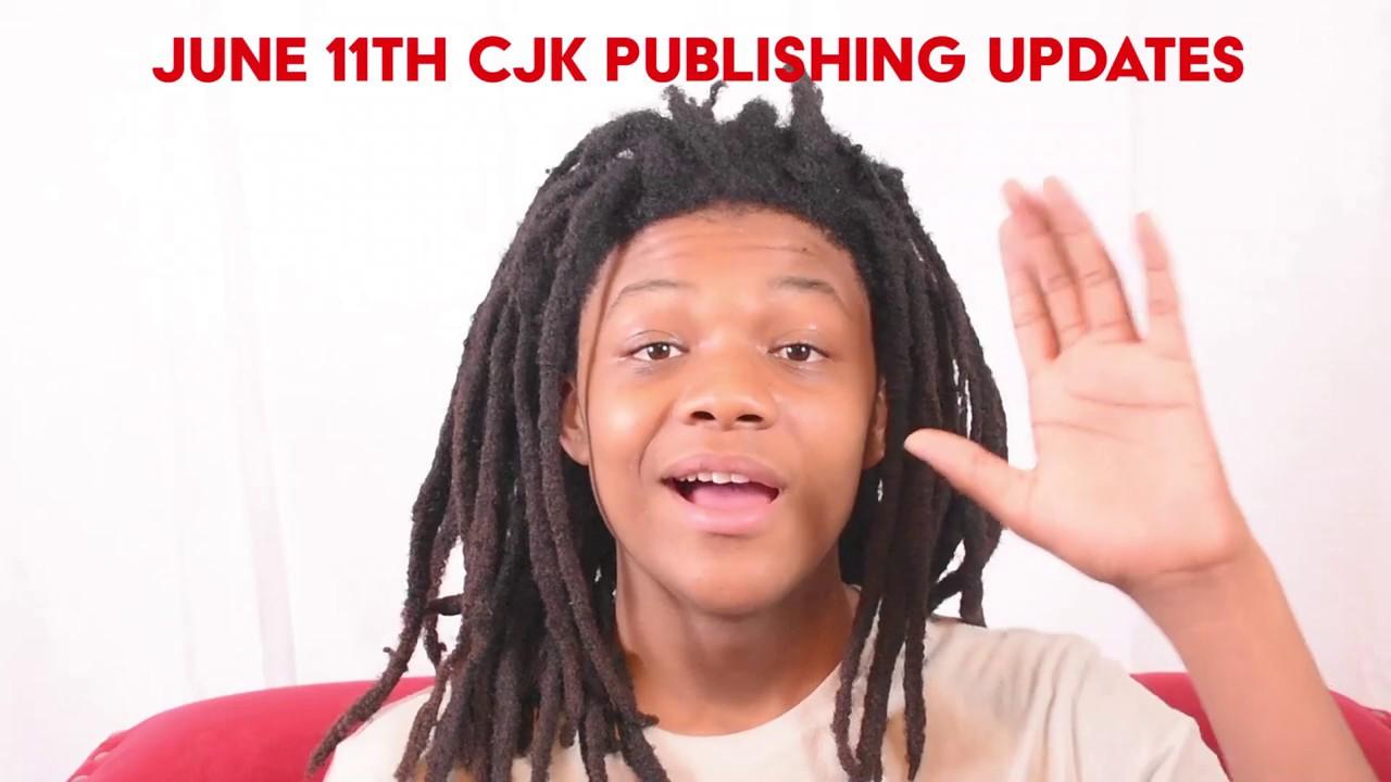 June 11 CJK Publishing Updates