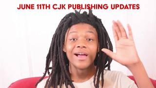 June 11 CJK Publishing Updates