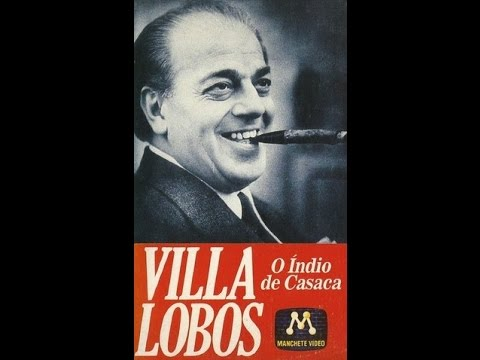 Heitor Villa-Lobos, Índio de casaca - Documentário, Rede Manchete - 1987.