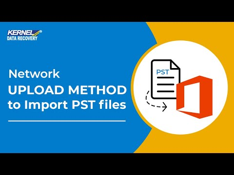 Network Upload Method To Import PST Files To Office 365
