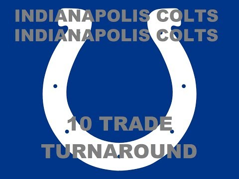 Madden 18 - Indianapolis  Colts 10 Trade Turnaround