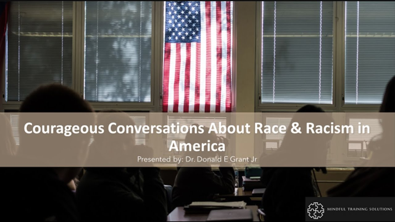 Courageous Conversations About Race and Racism in America