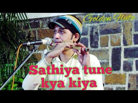Sathiya tune kya kiya flute instrumental