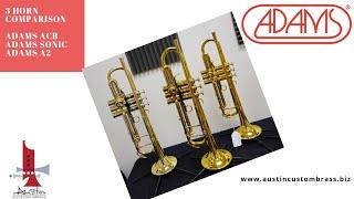 ACB  Three Trumpet showdown!   Adams ACB, Adams Sonic, and Adams A2.  What do you think?
