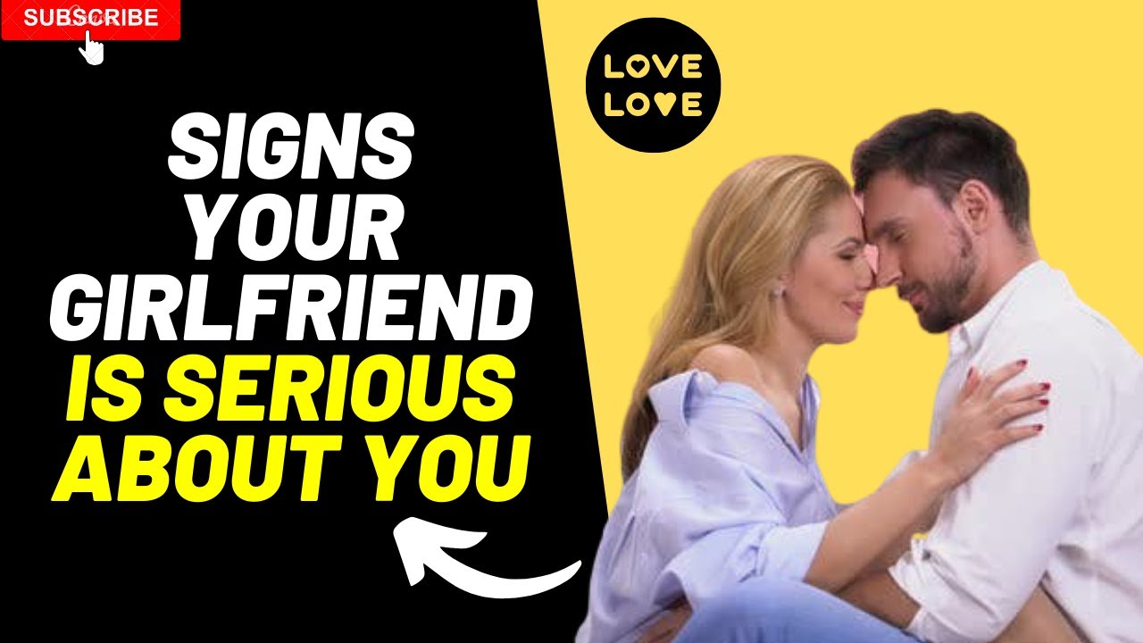 8 Sure Signs Your Girlfriend Is Serious About You | Signs