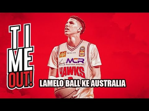 Time Out #276: Lamelo Ball Akan Bermain Professional di Australia!