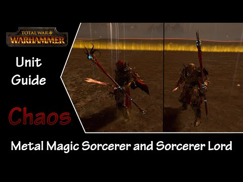 Total War: Warhammer Unit Guide - Chaos Metal Magic Sorcerer and Lord