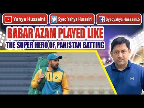Syed Yahya Hussaini: BABAR AZAM PLAYED LIKE THE SUPER HERO OF PAKISTAN 🇵🇰 BATTING 🏏.  YAHYA HUSSAINI  
